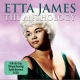 James,Etta :Anthology