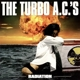 Turbo A.C.'s,The :Radiation