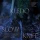 Kuedo :Slow Knife