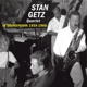 Getz,Stan :In Scandinavia 1959-60