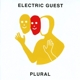 Electric Guest :Plural