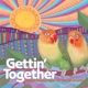 Various :Gettin' Together:Groovy Sounds from the Summer of
