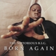 Notorious B.I.G.,The :Born Again