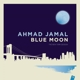 Jamal,Ahmad :Blue Moon