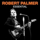 Palmer,Robert :Essential