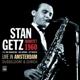 Getz,Stan :Live In Amsterdam,Düsseldorf & Zürich 1960