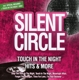 Silent Circle :Touch In The Night-Hits & More