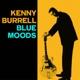 Burrell,Kenny :Blue Moods