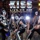Kiss :Live On Air/Legandary Radio Broadcast