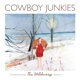 Cowboy Junkies :The Wilderness-The Nomad Series Vol.4