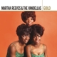 Reeves,Martha & The Vandellas :Gold