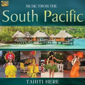 TAHITI HERE - MUSIC FROM THE SOUTH PACIFIC