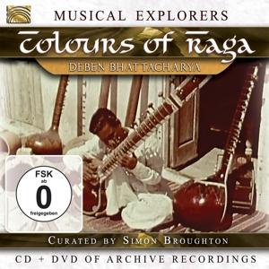 BHATTACHARYA,DEBEN - MUSICAL EXPLORERS:COLOURS OF RAGA