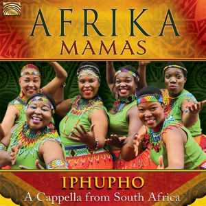 AFRIKA MAMAS - IPHUPHO - A CAPPELLA FROM SOUTH AFRICA