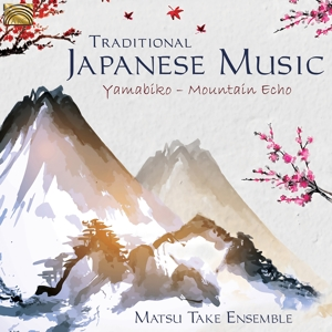 MATSU TAKE ENSEMBLE - TRADITIONAL JAPANESE MUSIC