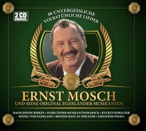 MOSCH,ERNST UND SEINE ORIGINAL - 48 UNVERGESSLICHE VOLKSTÜMLICHE LIEDER