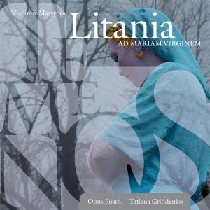 OPUS POSTH./GRINDENKO,TATIANA - TEMENOS-LITANIA AD MARIAM VIRGINEM