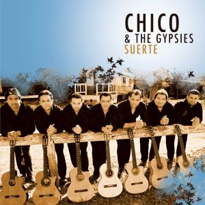 CHICO & THE GYPSIES - SUERTE