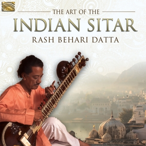 DATTA,RASH BEHARI - THE ART OF THE INDIAN SITAR