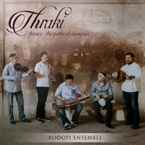 RODOPI ENSEMBLE - THRAKI - THRACE - THE PATHS OF DIONYSUS