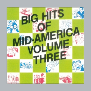 VARIOUS - BIG HITS OF MID-AMERICA VOL.3 (REMASTERD & SOUND)