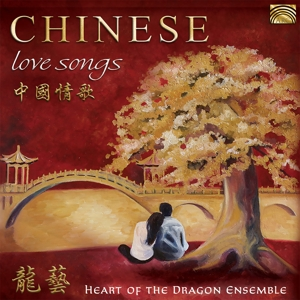 HEART OF THE DRAGON ENSEMBLE - CHINESE LOVE SONGS