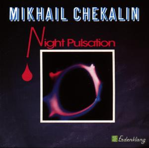 CHEKALIN,MIKHAIL - NIGHT PULSATION