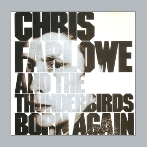 FARLOWE,CHRIS - BORN AGAIN (REMASTERED AND SOUND IMPROVED)