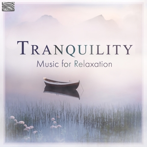 VARIOUS - TRANQUILITY - MUSIC FOR RELAXTION