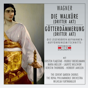 THE COVENT GARDEN CHORUS/ THE  - DIE WALKÜRE/GÖTTERDÄMMERUNG (DRITTER AKT)