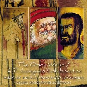 LAVAGNINO,ANGELO FRANCESCO - THE ORSON WELLES/A.F. LAVAGNINO COLLABORATION