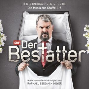 MEYER, RAPHAEL BENJAMIN - DER BESTATTER - DER SOUNDTRACK ZUR SRF SERIE