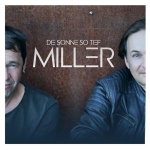MILLER - DIE SONNE SO TIEF
