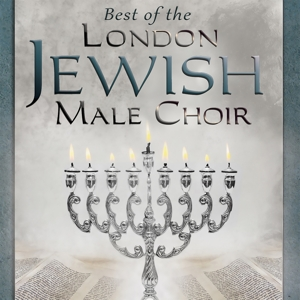 LONDON JEWISH MALE CHOIR - BEST OF THE LONDON JEWISH MALE CHOIR