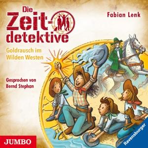 STEPHAN,BERND - DIE ZEITDETEKTIVE (37.)GOLDRAUSCH IM WILDEN WESTEN
