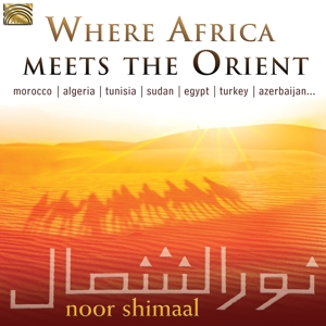 SHIMAAL,NOOR - WHERE AFRICA MEETS THE ORIENT