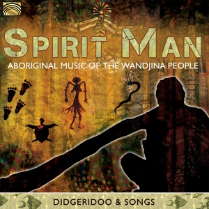 WANDJINA PEOPLE,THE/VARIOUS - SPIRIT MAN - ABORIGINAL MUSIC OF THE WANDJINA PEOP