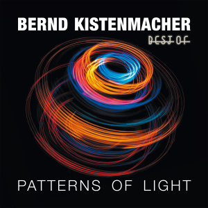 KISTENMACHER,BERND - PATTERNS OF LIGHT - BEST OF BERND KISTENMACHER
