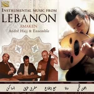 HAJJ ENSEMBLE, ANDRE - INSTRUMENTAL MUSIC FROM LEBANON - AMAKEN
