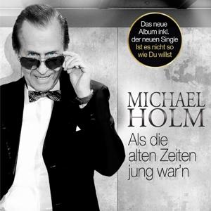 HOLM,MICHAEL - ALS DIE ALTEN ZEITEN JUNG WAR'N