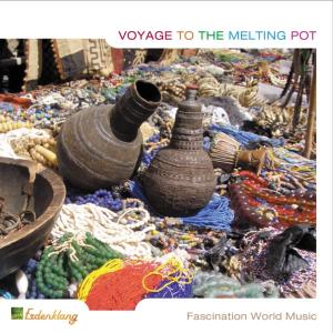 VARIOUS - VOYAGE TO THE MELTING POT