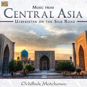 MATCHONOV,OCHILBEK - MUSIC FROM CENTRAL ASIA