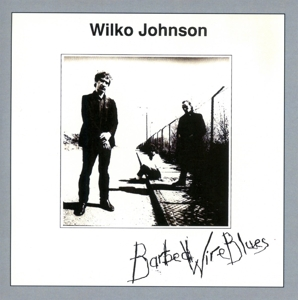 JOHNSON,WILKO - BARBED WIRE BLUES (REMASTERED AND SOUND IMPROVED)
