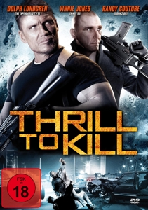LUNDGREN/JONES/COUTURE/POPE - THRILL TO KILL