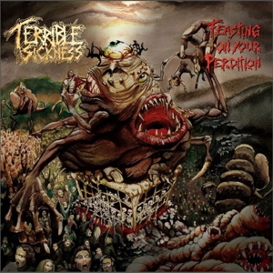 TERRIBLE SICKNESS - FEASTING ON YOUR PEDITION