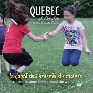 Kinderlieder aus aller Welt Vol. 19 - Quebec & Acadie