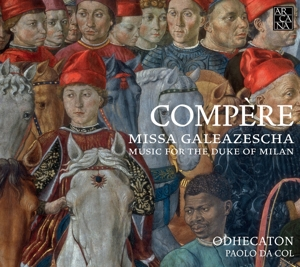 Loyset Compère - Missa Galeazescha - Music for the Duke of Milan