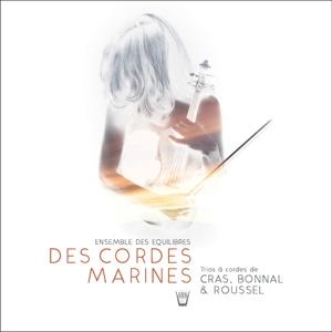Joseph Ermend-Bonnal/Jean Cras/Albert Roussell - Des Cordes Marines - Trios
