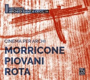 Cinema per Archi - Werke von  Nino Rota, Ennio Morricone & Nicola Piovani