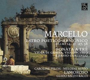 Benedetto Marcello - Estro Poetico-Armonico/Psalmen 14, 21, 27 & 38